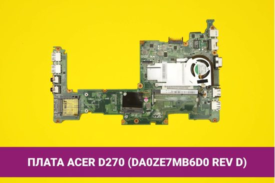 Материнская (системная) плата Acer Aspire One D270 (DA0ZE7MB6D0 REV D)   108026m
